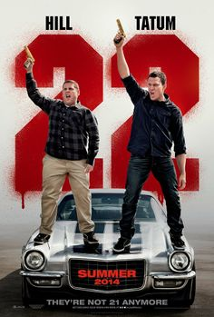 22 Jump Street is a must see during summer break. Especially since Channing Tatum is in it.