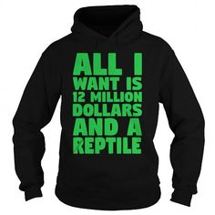 This is a great gift for Reptile lovers All i want is 12 million dollars and a reptile Tee Shirts T-Shirts