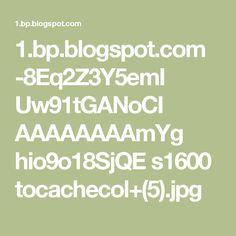 1.bp.blogspot.com -8Eq2Z3Y5emI Uw91tGANoCI AAAAAAAAmYg hio9o18SjQE s1600 tocachecol+(5).jpg