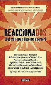Reaccionados ¿Qué más estás dispuesto a perder? Federico Mayor Zaragoza, Baltasar Garzón... Máis información no catálogo: http://kmelot.biblioteca.udc.es/record=b1527757~S1*gag