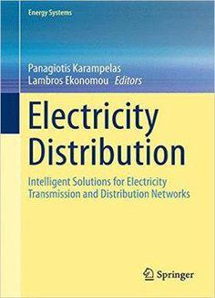 Electricity Distribution - Intelligent Solutions For Electricity Transmission And Distribution Networks PDF