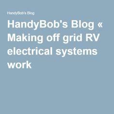 HandyBob's Blog « Making off grid RV electrical systems work
