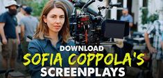 Sofia Coppola Screenplays  Take a listen to Oscar® Winner Sofia Coppola as she discusses his screenwriting and filmmaking process. The screenplays below are the only ones that are available online. If you find any of his