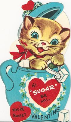 Sweet cat in a sugar bowl Valentine! I like this one a lot.