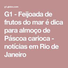 G1 - Feijoada de frutos do mar é dica para almoço de Páscoa carioca - notícias em Rio de Janeiro