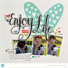 Enjoy Life | Scrapbook Layout - made with the Silhouette CAMEO using the Print & Cut feature