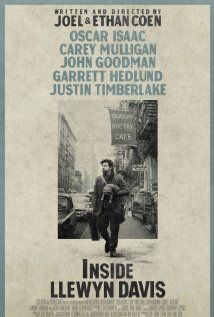 Inside Llewyn Davis (2013) 104 min  -  Drama | Music  A week in the life of a young singer as he navigates the Greenwich Village folk scene of 1961. ~~Directors: Ethan Coen, Joel Coen ~~Writers: Joel Coen, Ethan Coen ~~~Stars: Oscar Isaac, Carey Mulligan, John Goodman  I must say a terrific ensemble cast, all did so well, but the Llewyn's character I thought needed Psychoanalysis‎ testing...:) what do you think !...