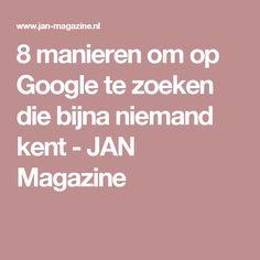 8 manieren om op Google te zoeken die bijna niemand kent - JAN Magazine