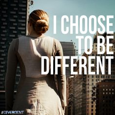 Your choices define your destiny. What do you choose to be? CAN'T WAIT FOR DIVERGENT!!!!!!