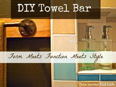 Easy, frugal DIY towel bar | : aka, The best towel bar in the whole wide world of historyThis (sorta) Old Life
