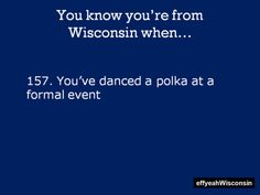 You know you're from Wisconsin when. ohhh grandma and grandpa gilson! Brookfield Wisconsin, Milwaukee Wisconsin, Wisconsin Badgers, Wisconsin Funny, City State, Great Lakes, Where The Heart Is, Survival Tips, Green Bay