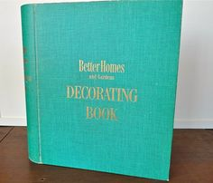 better homes and gardens decorating book 1956 1st edition. i bought mine for .77 cents!
