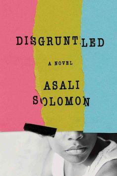 reading list: Disgruntled by Asali Solomon