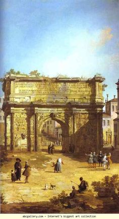 Canaletto. Rome: The Arch of Septimius Severus. 1742. Oil on canvas. Royal Collection, UK.