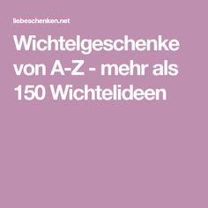 Wichtelgeschenke von A-Z - mehr als 150 Wichtelideen