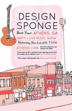 Design*Sponge Book Tour is coming to Athens! (You need to RSVP for the concert/signing.)