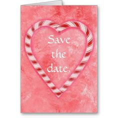Candy Cane Heart Save the date Cards; great for Christmas weddings. These cards are easy to personalize.