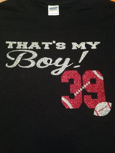 That's My Boy Football Mom TShirt GLITTER by MissyLuLus on Etsy, $20.00