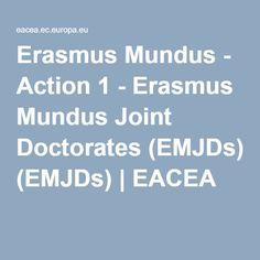 Erasmus Mundus - Action 1 - Erasmus Mundus Joint Doctorates (EMJDs)   EACEA