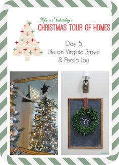 Day 5 of the Christmas Tour of Homes - Life on Virginia Street and Persia Lou