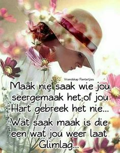 Goeie More, Wale, Strong Quotes, Afrikaans, Self Love, Like You, Sayings, Nature, Friendship