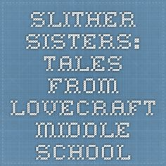Professor Gargoyle: Tales from Lovecraft Middle School Educator Guide Middle School Series, Professor, Sisters, Parenting, Math Equations, Activities, Education, Books, Teacher