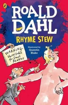 Buy Rhyme Stew by Roald Dahl at Mighty Ape NZ. RHYME STEW by Roald Dahl is a collection of raucous rhymes for older children featuring characters from fairy tales, fables and nursery rhymes - as yo. Georges Marvellous Medicine, Roald Dahl Books, Kid President, Traditional Stories, Quentin Blake, Finishing School, Rhymes For Kids, Books For Boys, Bedtime Stories