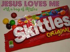 Raising 4 Princesses: Jesus Loves me with a bag of Skittles