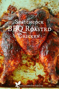 Spatchcock BBQ Chicken - Raising Generation Nourished Beat the summer heat and still enjoy your whole pastured chickens cooking them spatchcock style in less time - with summer BBQ sauce! Bbq Whole Chicken, Whole Chicken Recipes Oven, Roast Chicken Recipes, Barbecue Chicken, Stuffed Whole Chicken, Grilled Chicken, Spatchcock Chicken Bbq, Barbeque Sauce, Roasted Chicken