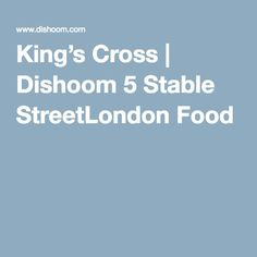 King's Cross | Dishoom 5 Stable Street London Food