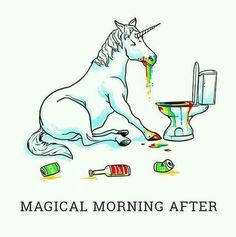 Magical morning after. Unicorn humor