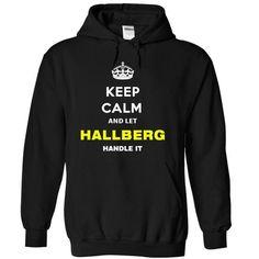 I Love Keep Calm And Let Hallberg Handle It Shirts & Tees