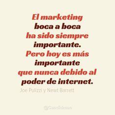 """""""El #Marketing boca a boca ha sido siempre importante. Pero hoy es más importante que nunca debido al poder de #Internet."""" #JoePulizzi y #NewtBarrett #Citas #Frases #SocialMedia vía @Candidman"""