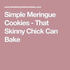 Simple Meringue Cookies - That Skinny Chick Can Bake
