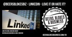 029: #LinkedIn, Love It Or Hate It