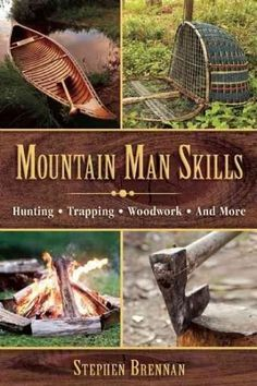 Mountain Man Skills: Hunting, Trapping, Woodwork, and More Survival Skills, Bushcraft Skills, Homestead Survival, Wilderness Survival, Survival Food, Outdoor Survival, Survival Prepping, Survival Stuff, Camping Survival