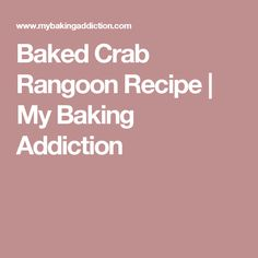 Baked Crab Rangoon Recipe   My Baking Addiction