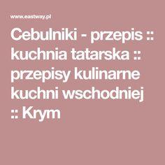 Cebulniki Przepis Kuchnia Tatarska Przepisy Kulinarne Kuchni Wschodniej Krym