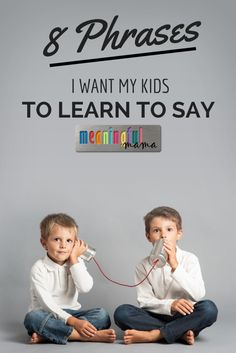 8 Phrases I Want My Kids to Learn to Say