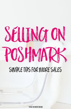 Selling on Poshmark: Simple Tips for More Sales. Looking to make money online with Poshmark by selling your clothes and accessories?  via Tori | Chase the Write Dream