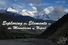 Exploring the Elements in the Mountains of Nepal