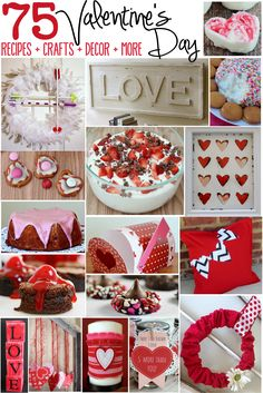 75 Valentine's Day inspirations: Recipes, Crafts, DIY, homemade Valentines and Home Decor!