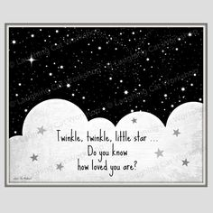 """""""Twinkle twinkle little star, do you know how loved you are?"""" Original black & white baby nursery art for boys or girls-- perfect new baby gift!"""