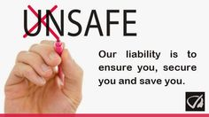 Our Liability Is To Ensure You, Secure You And Save You.