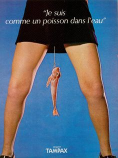 "_ advertising: je suis comme un poisson dans l'eau by tampax _ ""i am like a fish in water"""