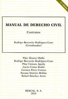 Manual de derecho civil. Contratos / Rodrigo Bercovitz Rodríguez-Cano (coordinador) ; autores, Pilar Álvarez Olalla ... et al.    4ª ed.     Bercal, 2016