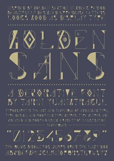 Typography - Tarin YuangtrakulGolden Sans font is beautifully designed to be a set of uppercase letters and numbers with high contrast in each character. Its structure guides are based on the Golden Section spiral.