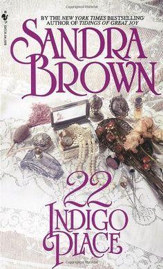 22 Indigo Place: A Novel, a book by Sandra Brown Sandra Brown Books, Wings Book, Indigo, Books To Read, My Books, Drama, Dark Thoughts, Book Authors, Romance Novels