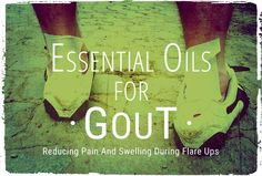 Certain ESSENTIAL OILS FOR GOUT can aid in reducing swelling and pain (in a natural manner) during difficult times of flare ups, without having READ MORE...