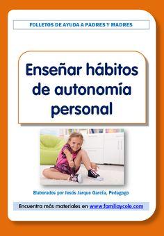 Folleto para entregar a las familias sobre la importancia de enseñar hábitos de autonomía personal a los niños de Educación Infantil y cómo hacerlo.